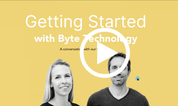 Webinar Recording: Getting Started with Byte Technology